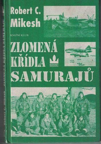 Zlomená křídla samurajů - R. Mikesch