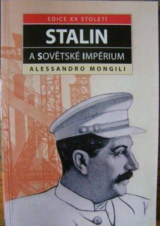 Stalin a sovětské impérium - A. Mongili