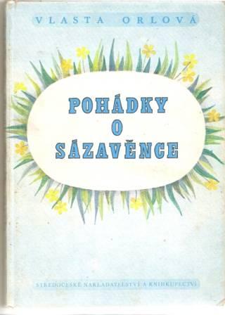 Pohádky o Sázavěnce - V. Orlová
