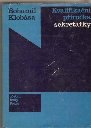 Kvalifikační příručka sekretářky - B. Klobása