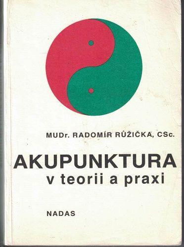 Akupunktura v teorii a praxi - MUDr. R. Růžička