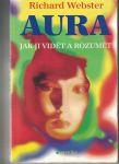 Aura - jak ji vidět a rozumět - Richard Webster