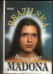 Brazilská Madonna - B. White