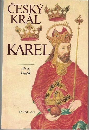 Český král Karel - Alexej Pludek