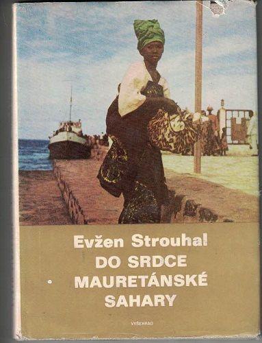 Do srdce mauretánské Sahary - Evžen Strouhal