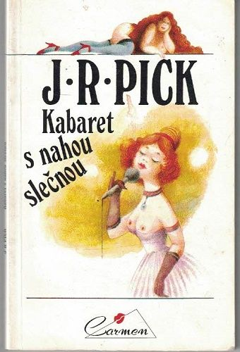 Kabaret s nahou slečnou - J. R. Pick
