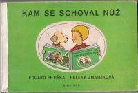 Kam se schoval nůž - E. Petiška, H. Zmatlíková