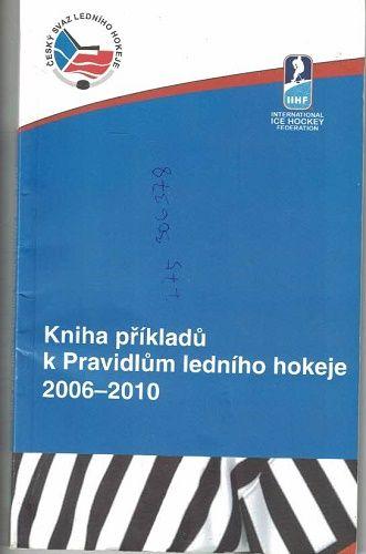 Kniha příkladů k Pravidlům ledního hokeje 2006-2010