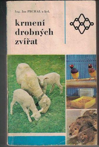 Krmení drobných zvířat - Prchal a kol.