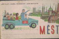 Město - Filip, Friedich, Brychta