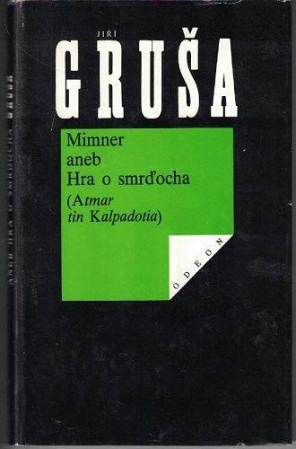 Mimmer aneb Hra o smraďocha - Jiří Gruša