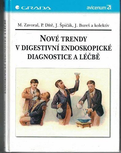 Nové trendy v digestivní endoskopické diagnostice a léčbě - Zavoral, Bureš a kol.