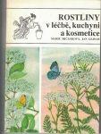 Rostliny v léčbě, kuchyni a kosmetice - Mičánková, Lejnar