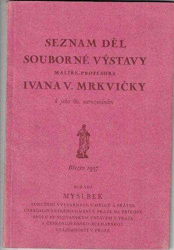 Seznam děl souborné výstavy - Ivan Mrkvička