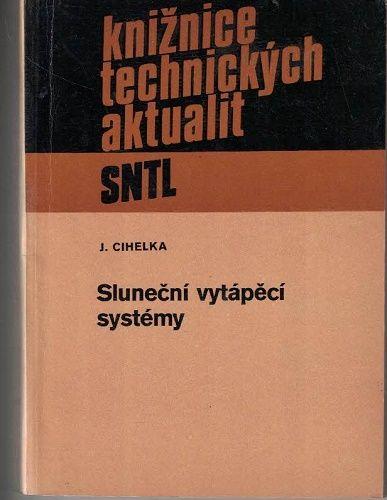 Sluneční vytápěcí systémy - J. Cihelka
