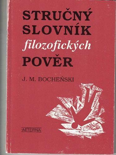 Stručný slovník filozofických pověr - J. Bochenski