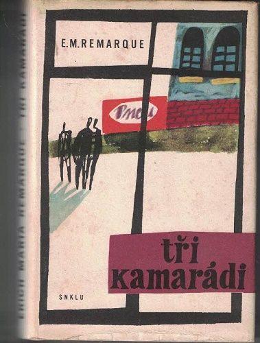 Tři kamarádi - E. M. Remarque