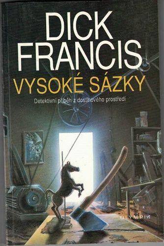 Vysoké sázky - Dick Francis