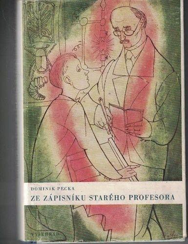 Ze zápisníku starého profesora - Dominik Pecka