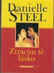 Ztrácím Tě, lásko - Danielle Steel