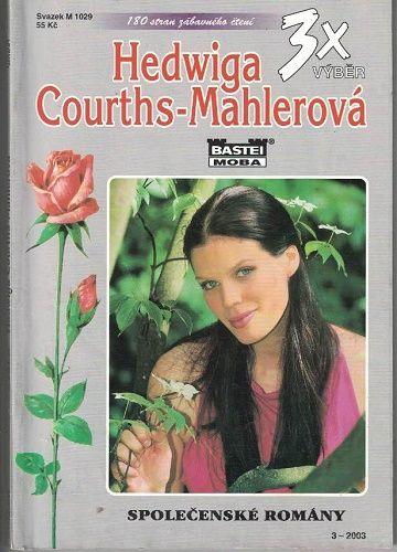 3 x Hedwiga Courths-Mahlerová - Tajemství sester Rupertových atd.