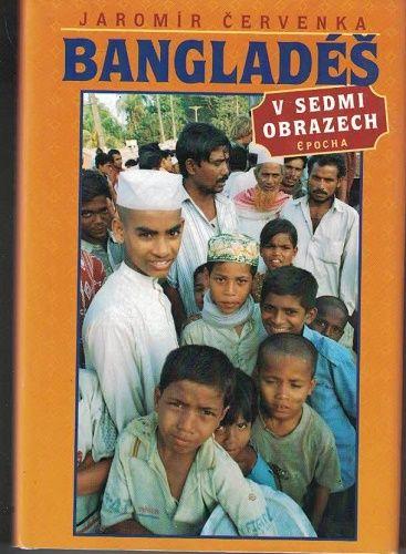 Bangladéš v sedmi obrazech - J. Červenka