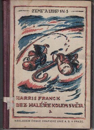 Bez haléře kolem světa 1 - Harris Franck