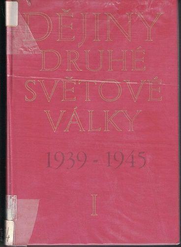 Dějiny druhé světové války 1939-1945 1 - kol. autora