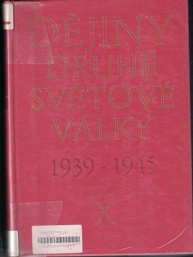 Dějiny druhé světové války 1939-1945 10 - kol. autora
