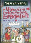 Děsivá věda - Výbušně nebezpečné experimenty - N. Arnold