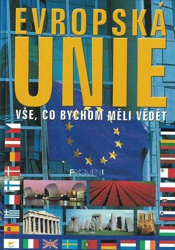 Evropská unie - vše, co bychom měli vědět