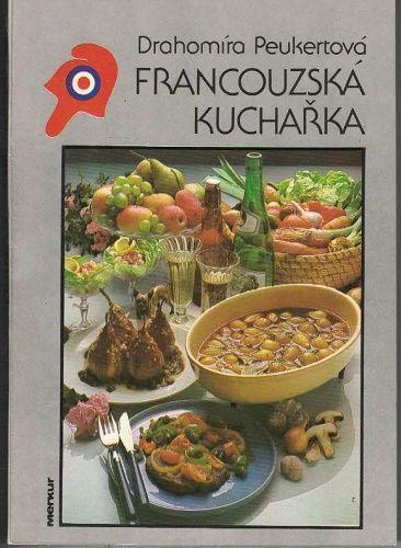 Francouzská kuchařka - D. Peukertová