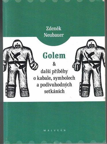 Golem a další příběhy o kabale, symbolech atd. - Zdeněk Neubauer