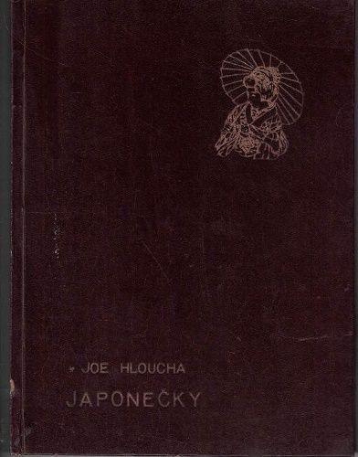 Japonečky - Joe Hloucha