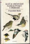 Klíč k určování našich ptáků v přírodě - F. Balát