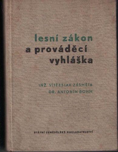 Lesní zákon a prováděcí vyhláška - Zásměta, Böhm