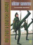 Můj život v sovětské armádě - Viktor Suvorov