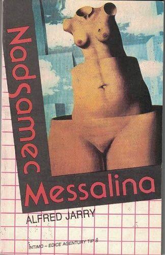 Nadsamec, Messalina - Alfred Jarry