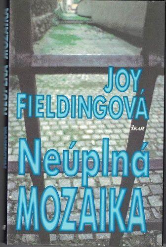 Neúplná mozaika - Joy Fieldingová