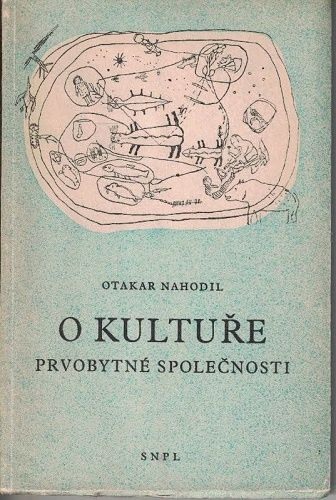 O kultuře prvobytné společnosti - Otakar Nahodil