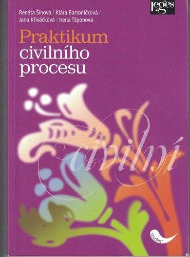 Praktikum civilního procesu - R. Šínová, K, Bartoníčková