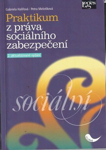 Praktikum z práva sociálního zabezpečení - Halířová, Melotíková
