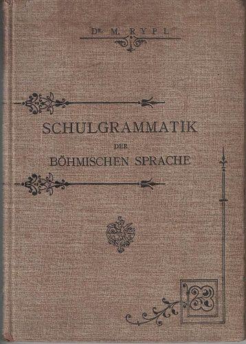 Schulgrammatik der Böhmischen Sprache