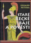Staré řecké báje a pověsti - E. Petiška