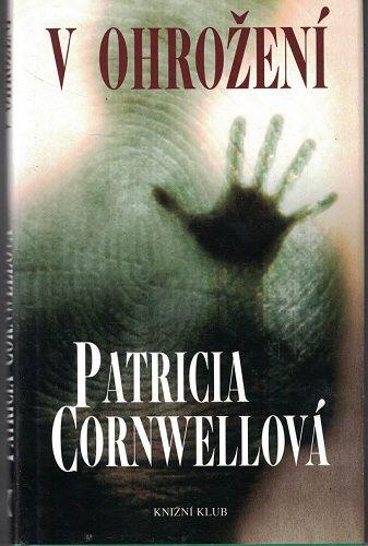 V ohrožení - Patricia Cornwellová