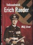 Velkoadmirál Erich Reader - Erich Reader