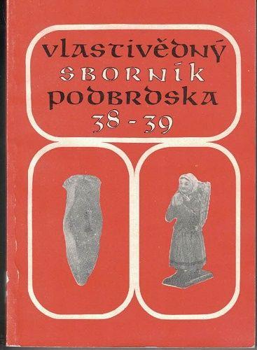 Vlastivědný sborník Podbrdska 38-39 - hornický národopis a archeologie
