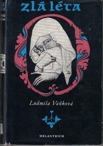 Zlá léta - Ludmila Vaňková