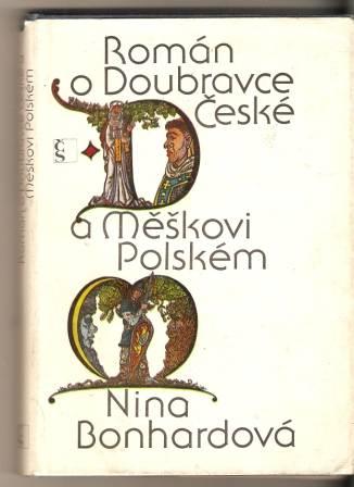 Román o Doubravce České a Měškovi Polském - N. Bonhardová