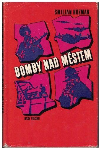 Bomby nad městem - S. Rozman